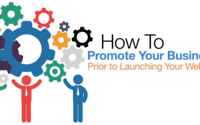 How To Promote Your Business Prior to Launching Your Website